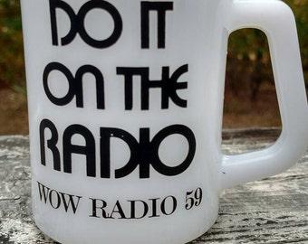 Vintage Advertising Mug 1960s Do it on the Radio - Rare! WOW Radio 59 AM Radio Fire King Glass mug