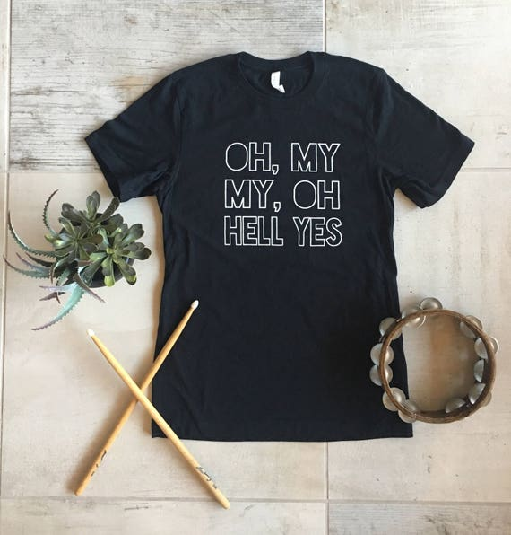 """Tom Petty Inspired """"Oh My My, Oh Hell Yes"""" Unisex T-Shirt"""
