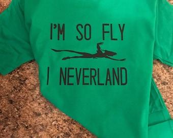 I'm So Fly, I Neverland Shirt
