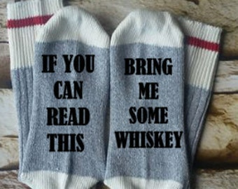 if you can read this bring me whiskey, whiskey socks, gift for grandpa, fathers day gift for dad,  gift for brother, socks for dad,