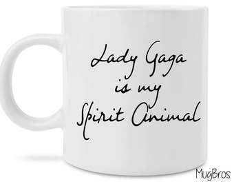 Funny Lady Gaga is my Spirit Animal Cute Novelty Coffee Mug