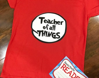 Teacher of all things, red across america week, literacy week, Dr. Seuss t-shirt