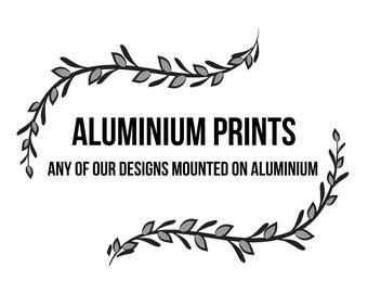 Any Photo or Design Mounted on Aluminium