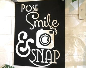 Pose Smile & Snap - Photo Booth Sign