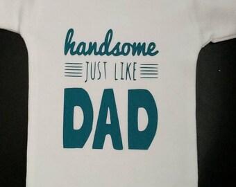 Handsome just like Dad 0-3 month onesie