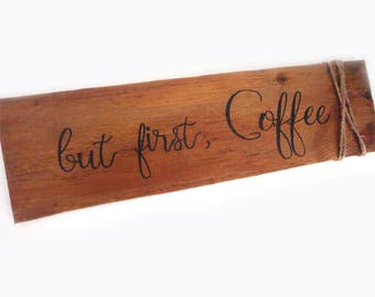 But first coffee sign -  Rustic coffee sign - Coffee bar sign - Coffee sign - Fixer upper decor - Gift for her  - Housewarming gift