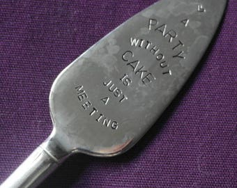 hnd stamped cutlery cake slice a party without cake is just a meeting