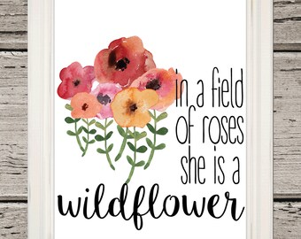 """ROSES & WILDFLOWER   Watercolor """"In a field of roses, she is a wildflower"""" Print   Girl Bedroom Decor   Watercolor Flowers   Nursery Decor"""