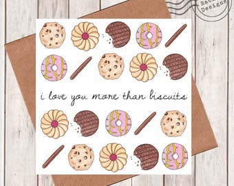 """Biscuits greeting card - """"I love you more than biscuits"""""""