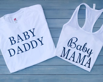 Baby Mama Tank, Baby Daddy Shirt, Matching Shirts,Pregnancy Announcement, Baby Shower Tops