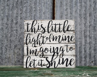 This little light of mine I'm going to let it shine sign, Reclaimed wood sign, barn wood sign, light of mine