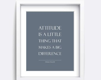 Attitude is a little thing that makes a big difference, Winston Churchill, Positive Quote, Instant Download, 8x10, Charming Little Prints