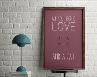 All you need is love. And a cat - Print