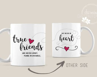 Friendship Mug, friendship gift, best friend gift, Friendship quote, best friend mug, True friends are never apart, Coffee cup, 11 oz