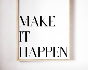 Make It Happen Print, Typography Printable Poster 8x10, Downloadable, Room Decor, Digital File, Instant Wall Art, Quote, Gallery Wall
