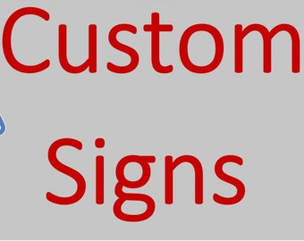 Custom Made To Order Signs starting at 20.00 Let us bring your idea to life! Wood Signs, Wall Decor, Unique Gift