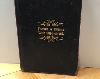 Psalms and Hymns with Supplement use of the Baptist Denomination Published at Bouverie Street London