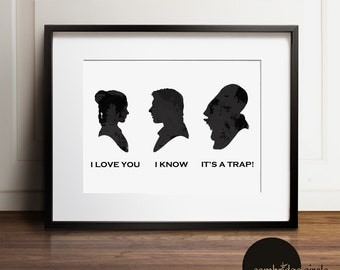 I Love You I Know It's A Trap, Star Wars, Han and Leia, Death Star, Darth Vader, Love Art, Wedding Gifts, His and Hers, Wall Art, Home Decor