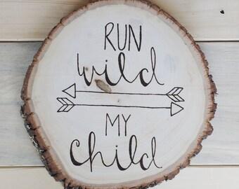 Woodland Nursery Decor | Run Wild My Child Wood Sign | Rustic Tribal Children's Room