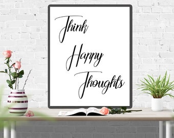 Think Happy Thoughts - Peter Pan Quote - Nursery Print - Positive Thinking - Happy Thoughts Print - Kids Room Wall Art - Disney Quote - Gift
