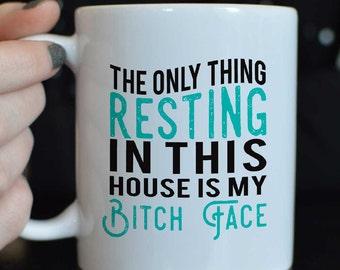 Resting Bitch Face Mug/Bitch Face Mug/Funny Coffee Mug/Bitch Face Coffee Mug/Humorous Mug/Funny quote mug/Coffee mug for mom/Funny bitch mug