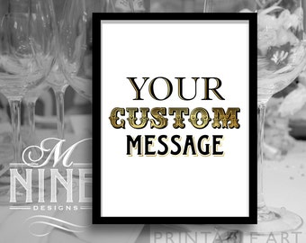 Custom Printable Art Custom Message Party Printable Download, Custom Party Decor, Custom Party Sign, Wedding Décor BWG23