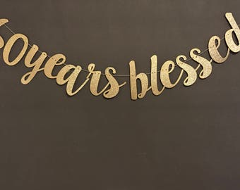 60th Birthday Banner, Birthday Banners, Glitter Banners, 60th Birthday Decorations, 60 Years Blessed, 60 Years Blessed
