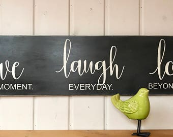 """Live laugh love sign 