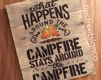 What happens around the campfire... - Barnwood style sign