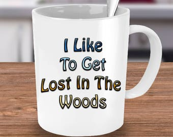Camping Cup - I Like To Get Lost In The Woods Mug
