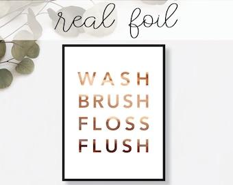 Wash Brush Floss Flush Print // Real Gold Foil // Minimal // Gold Foil Art Print // Home Decor // Modern Office Print // Typography