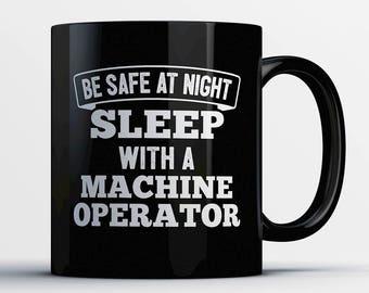 Machine Operator Coffee Mug-Sleep with Machine Operator-Gift for Machine Operator-Funny Machine Operator Present-Best Machine Operator Gift