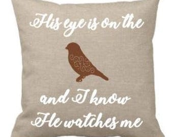 His Eye is on the Sparrow and I know He Watches Me Pillow, Bird pillow, bird decor, sparrow, home decor, pillow cover and pillow form