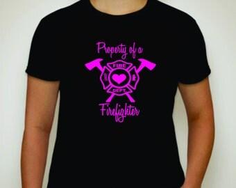 Propert of a Firefefighter T-shirt-firefighter Wife-Firefighter Girlfriend- Firefighter Mom- Fireman Wife-Firemens Mom
