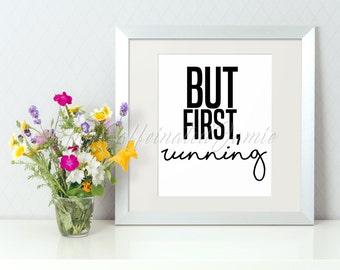 But First, Running Digital Print