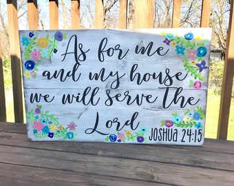 As for me and my house we will serve the Lord. 24:15 |