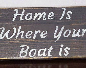 Rustic Sign-Home is Where Your Boat Is-Boat signs-Painted classic grey sign- lake house decor-cabin decor-home and living-gift for him-gift