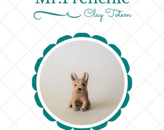 Mr. Frenchie clay totem