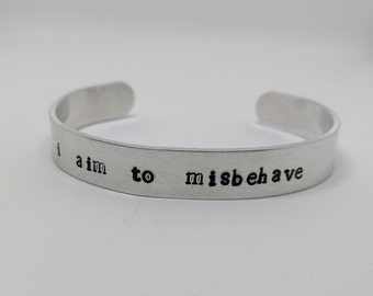 I aim to misbehave - Firefly Cuff Bracelet