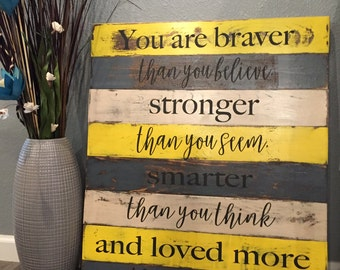 Braver than you Seem Wooden Sign, Baptism Gift, Nursery Sign, Baby Gift, Baby Shower Gift