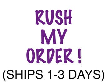 Rush My Order! Ships within 3 days