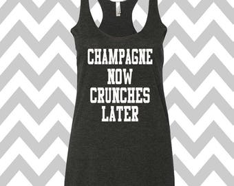 Champagne Now Crunches Later Tank Top Summer Tank Top Gym Tank Top Workout Tank Funny Tank Top Drinking Tee Party Shirt Racerback Tri Blend