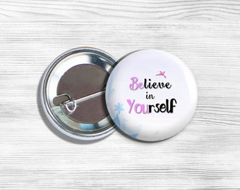 "Inspirational ""BElieve in YOUrself"" Pinback Button 1.75"""