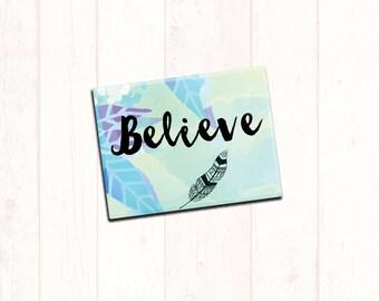 "Inspirational Fridge Magnet ""Believe"" 2.5x3.5"