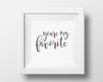 You're My Favorite Printable, DIGITAL FILE DOWNLOAD