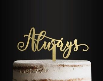 Wedding Cake Topper, Always, Cake Topper, Cake Decor, Wedding, Engagement, Anniversary