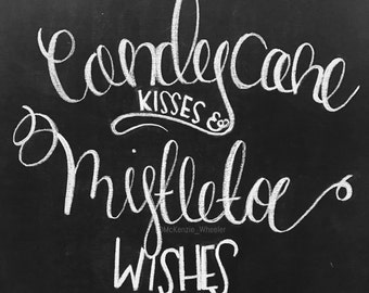 Hand Lettered Chalkboard Print - Candycane Kisses & Mistletoe Wishes - Digital File, 5x7, 8x10, 11x14 - Christmas Print - Holiday Print