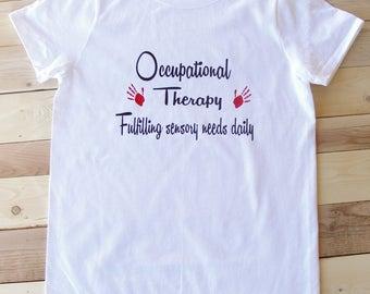Occupational therapist- fulfilling sensory needs daily shirt. OT shirt. Occupational therapist shirt. Occupational therapy shirt.