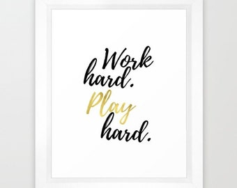 Digital Print Download, Work Hard Play Hard, Office Decor Wall, Instant Download Printable Art, Motivational Poster Inspirational Wall Art