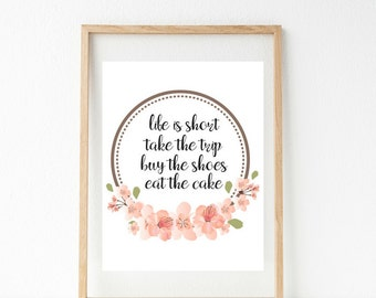 Life is Short - Typography Print - Wall Decor - Lettered Print - Hanging Wall Art - Christmas Gift - Home Decor - Printable Wisdom